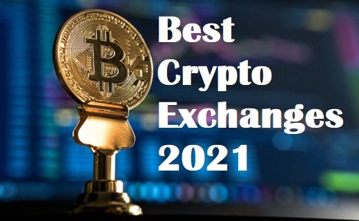 Best Crypto Exchanges 2021